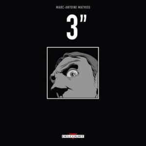 Une bande dessinée de Marc-Antoine Mathieu