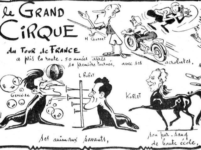 Est-ce Siro qui a signé ce Grand cirque, prélude au Tour de 1953. On reconnaît Koblet, Bobet, Géminiani (qui n'est pas encore directeur sportif) Et en chef d'orchestre, Jacques Goddet.